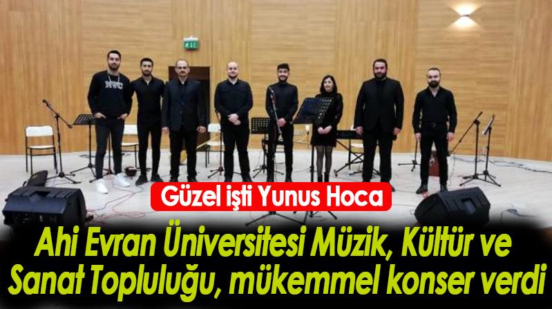 Ahi Evran Üniversitesi Müzik, Kültür ve Sanat Topluluğu, güzel konser verdi