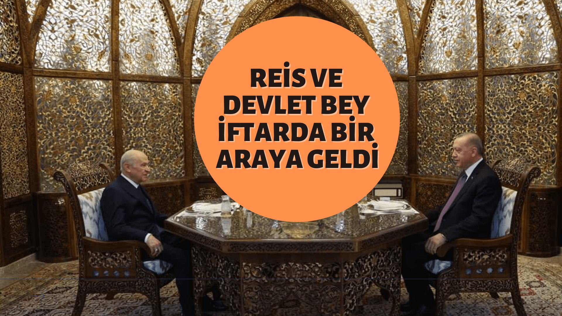 Cumhurbaşkanı Erdoğan ve Bahçeli iftarda buluştu