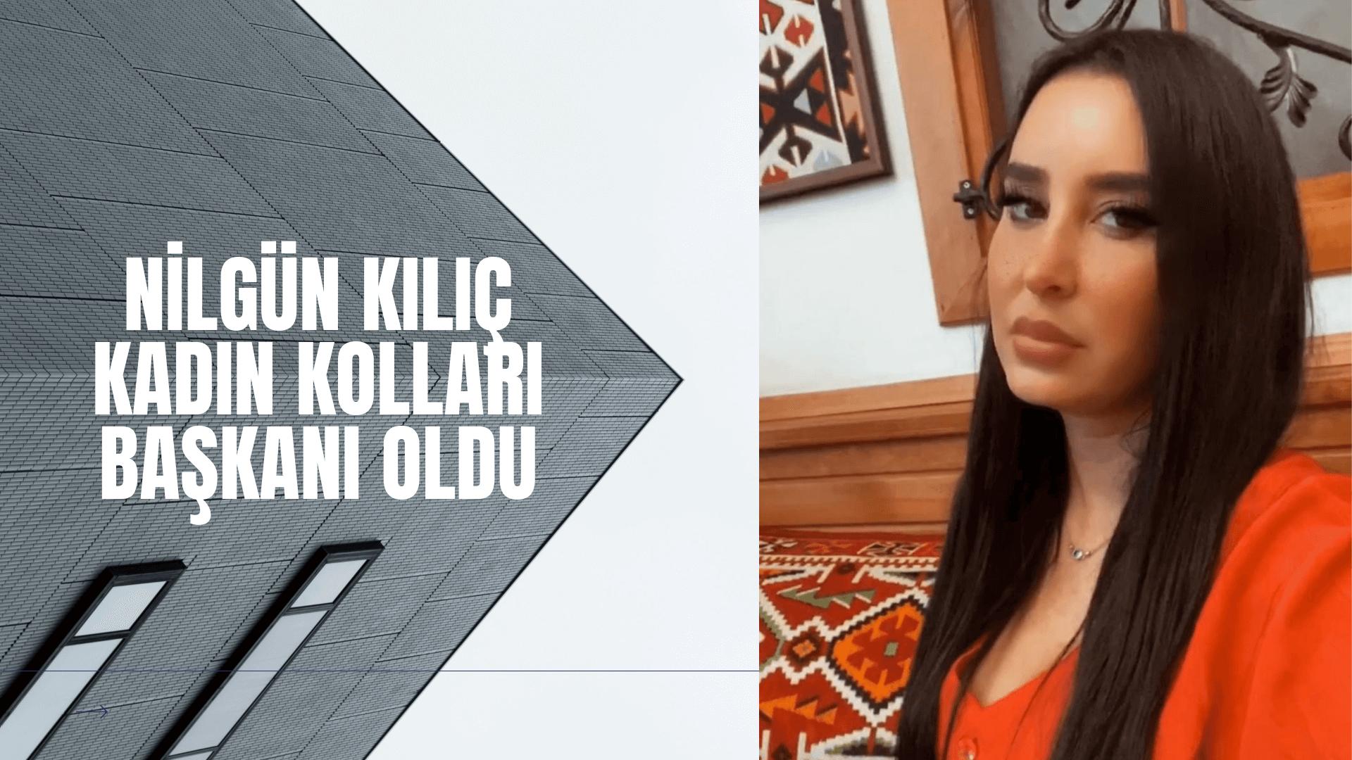 Kılıç Ankara Kadın Kolları Başkanı oldu