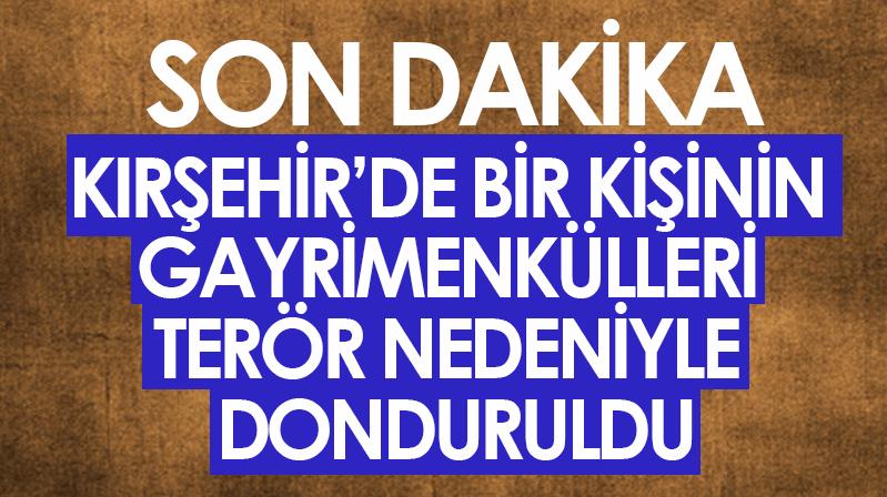 Kırşehir'de de terörle bağlantılı bir kişinin malı donduruldu