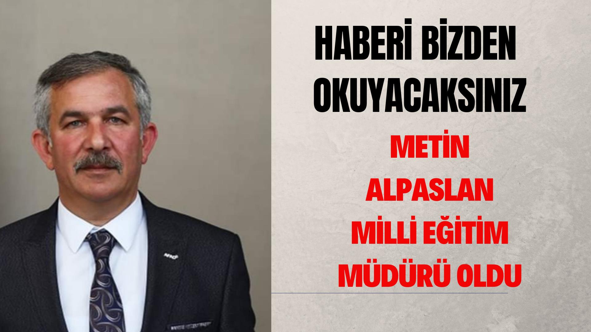 Metin Alpaslan Milli Eğitim Müdürü oldu