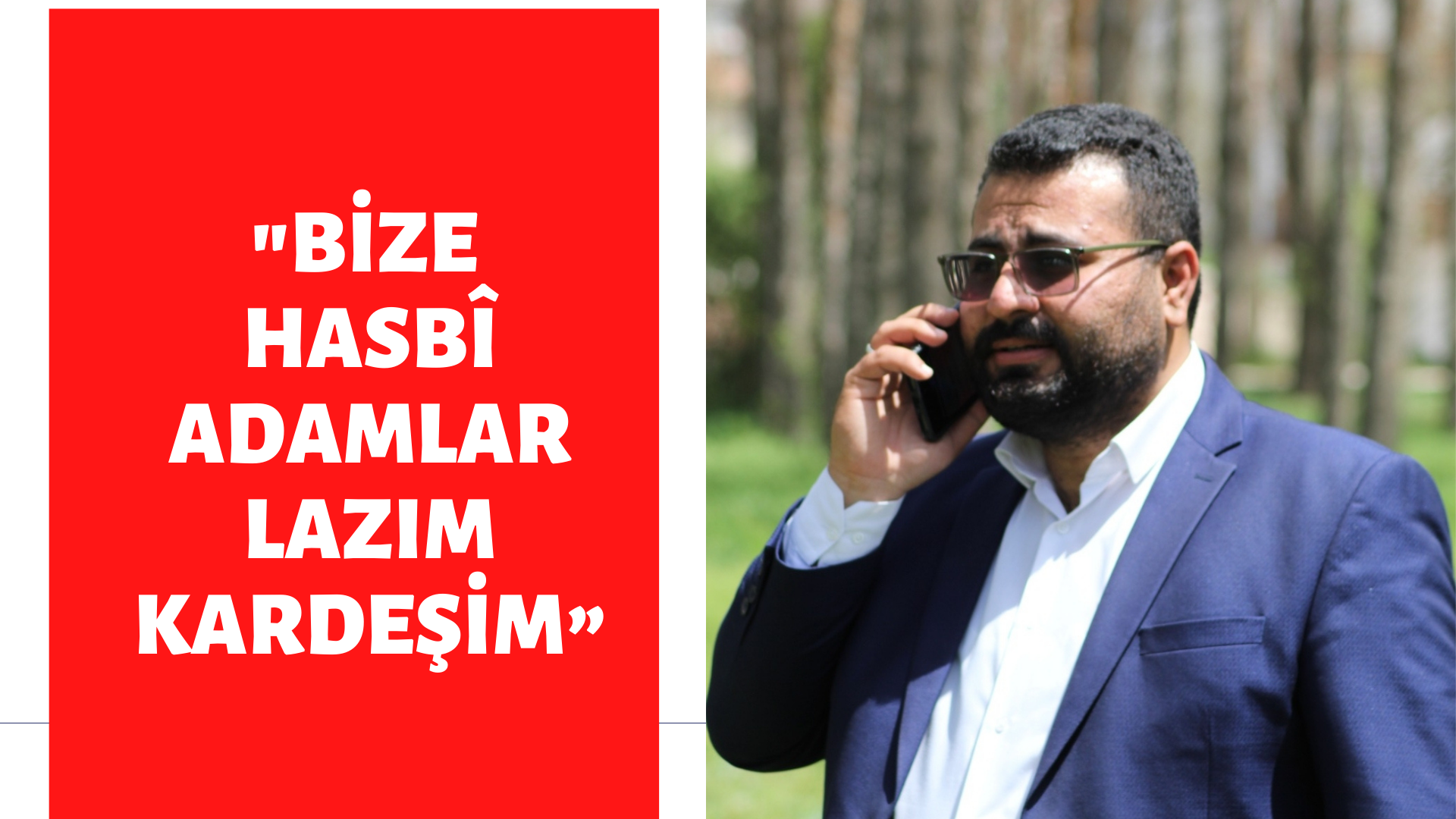 """BİZE HASBÎ ADAMLAR LAZIM KARDEŞİM"