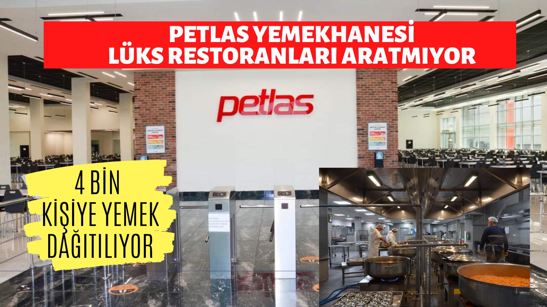 Petlas'ın yeni Yemekhanesinde 4 bin kişi yemek yiyiyor