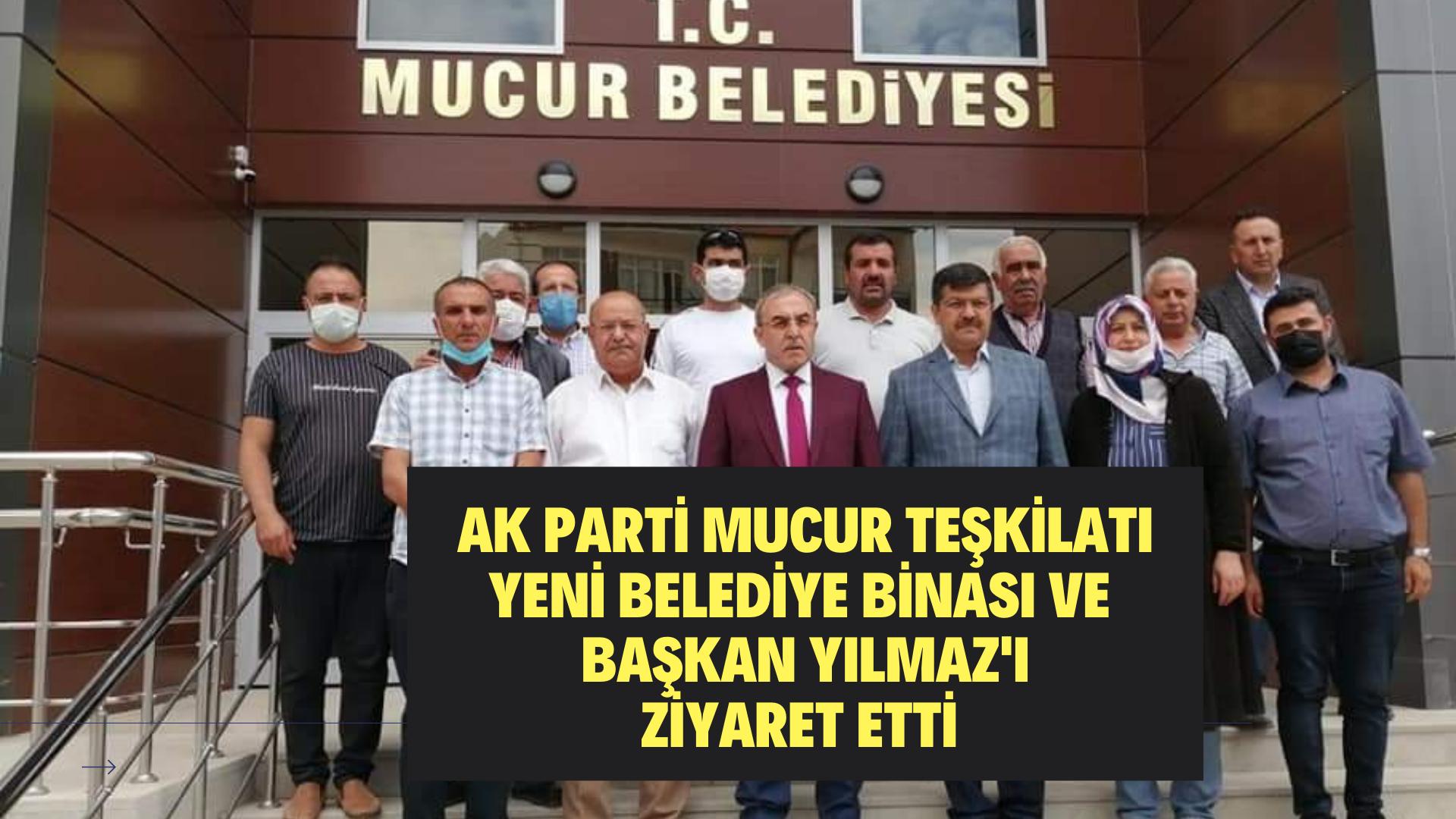 AK Parti Mucur teşkilatı yeni belediye binasını ziyaret etti