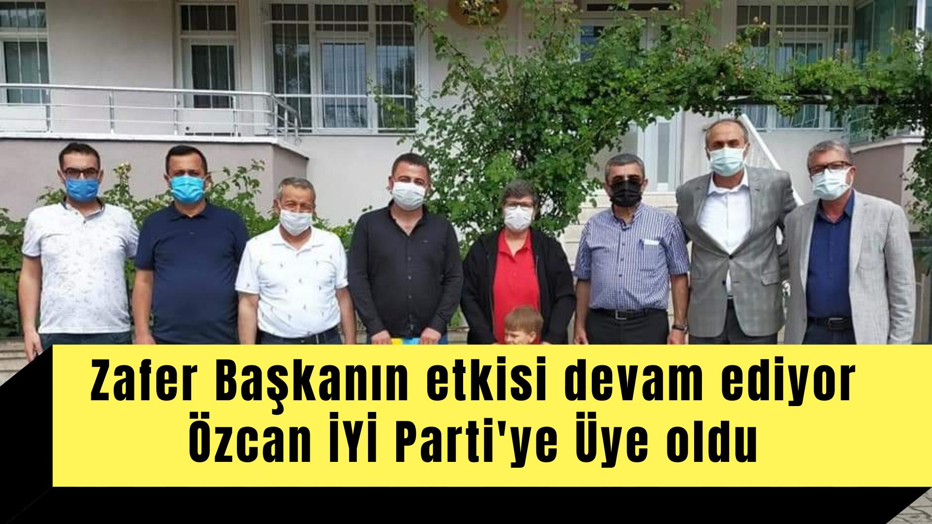 Özcan İYİ partiye katıldı