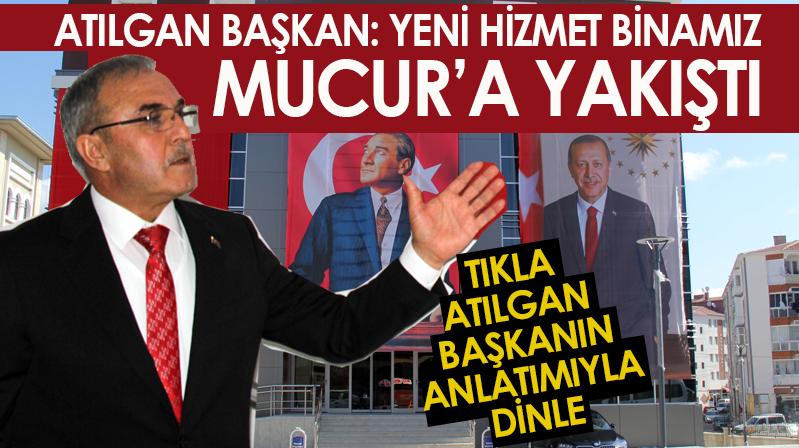 YENİ HİZMET BİNASI MUCUR'A YAKIŞTI