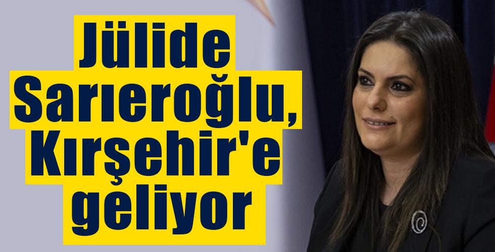 Jülide Sarıeroğlu, Kırşehir'e geliyor