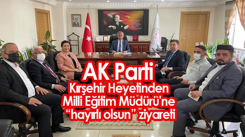AK Parti Kırşehir Heyetinden Milli Eğitim Müdürü'ne hayırlı olsun ziyareti