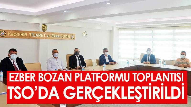 EZBER BOZAN PLATFORMU TOPLANTISI TSO'DA GERÇEKLEŞTİRİLDİ