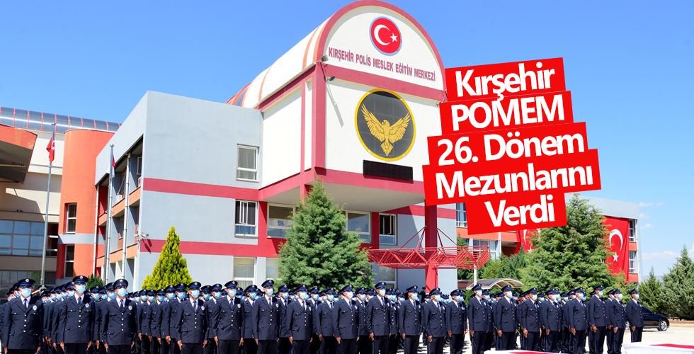 Kırşehir POMEM 26. Dönem Mezunlarını Verdi