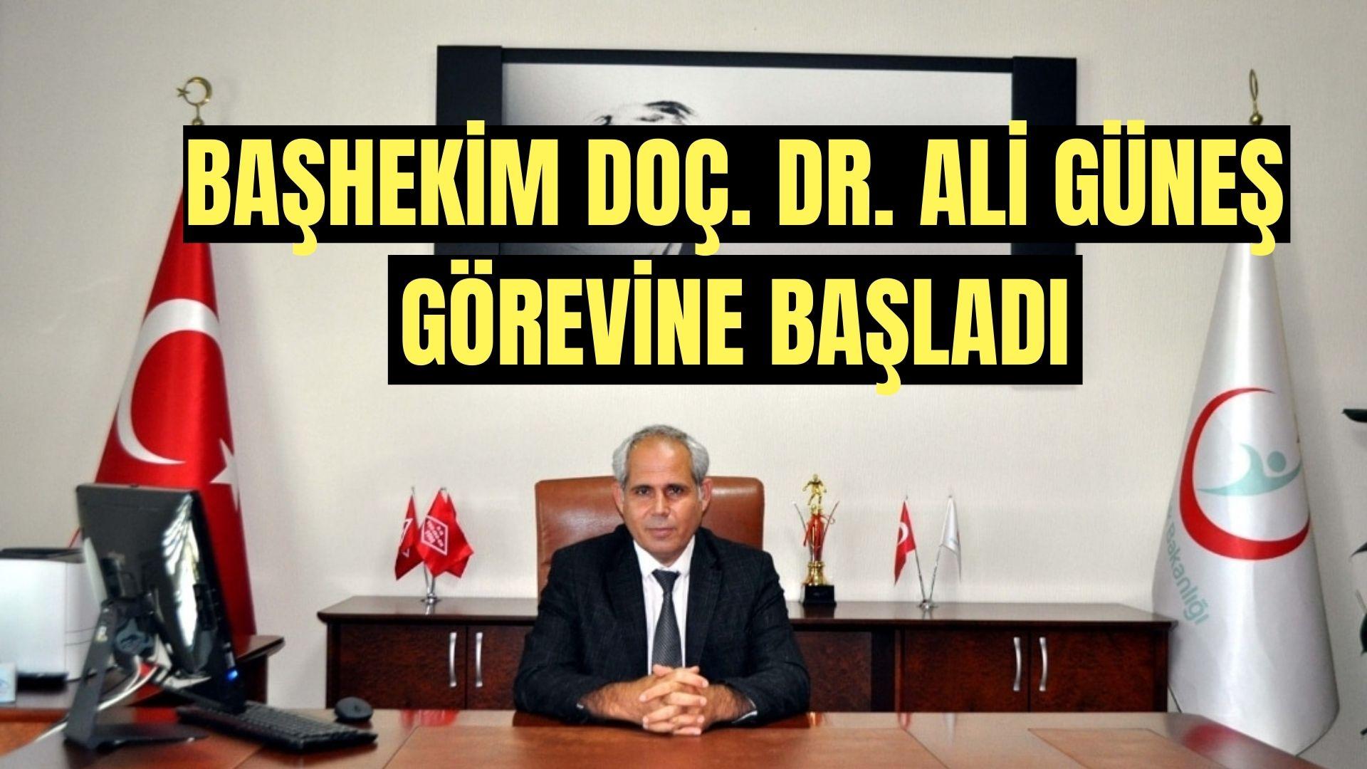 BAŞHEKİM DOÇ. DR. ALİ GÜNEŞ GÖREVİNE BAŞLADI