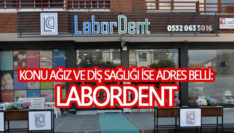 Labordent Ağız ve Diş Sağlığı merkezi hizmete devam ediyor