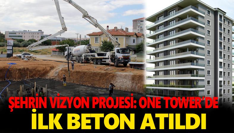 Kırşehir'in merakla beklediği One Tower projesinde ilk beton atıldı