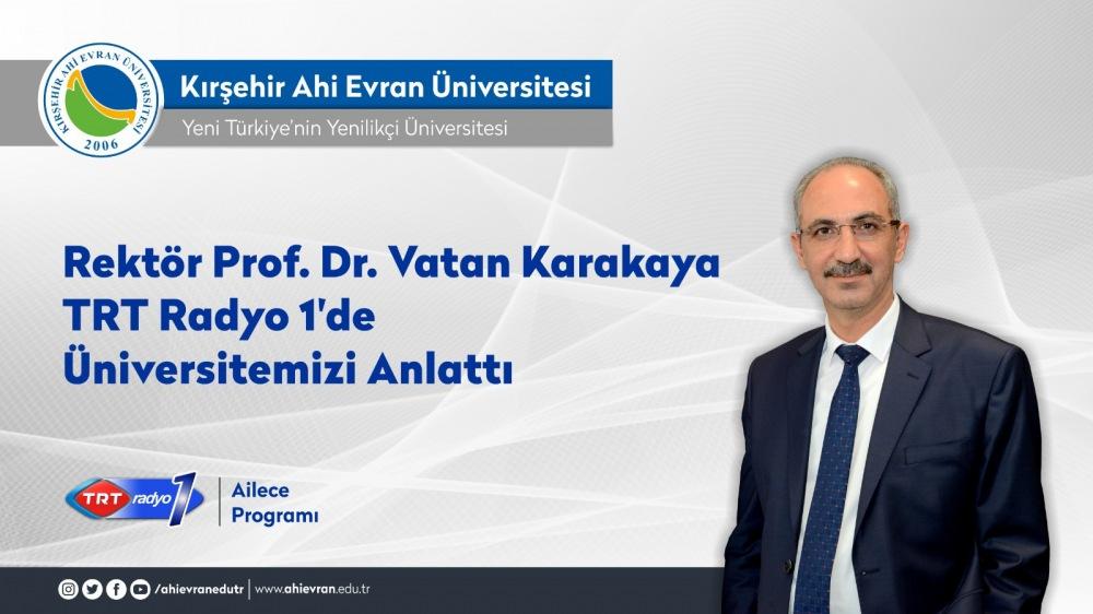 Rektör Prof. Dr. Vatan Karakaya TRT Radyo1'de AEÜ'yü Anlattı