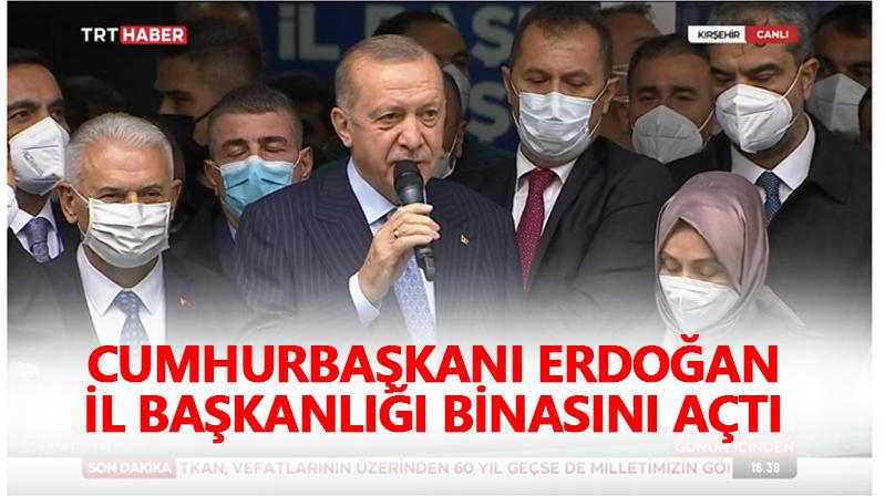 Cumhurbaşkanı Erdoğan, Kırşehir İl Başkanığı açılışına katılıyor