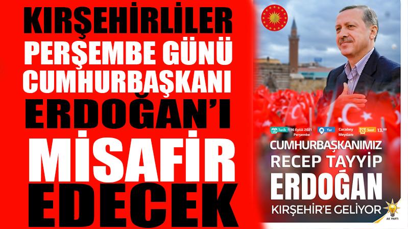 Cumhur Başkanı Erdoğan, Perşembe günü Kırşehir'de