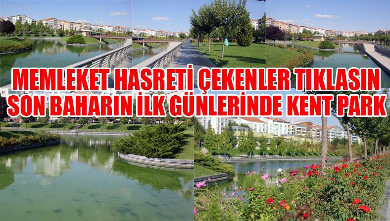 Kırşehir Kent Park güzelliği ile büyüledi