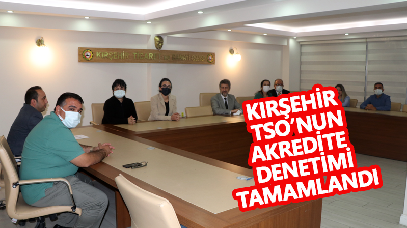 Kırşehir TSO akredite denetimlerini tamamladı