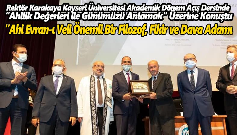 """Rektör Karakaya Kayseri Üniversitesi Akademik Dönem Açış Dersinde """"Ahilik Değerleri ile Günümüzü Anlamak"""" Üzerine Konuştu"""