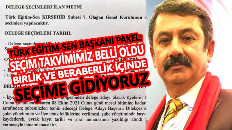 Türk Eğitim-Sen Kırşehir Şube Başkanı Pakel: Seçim Takvimimiz belli oldu