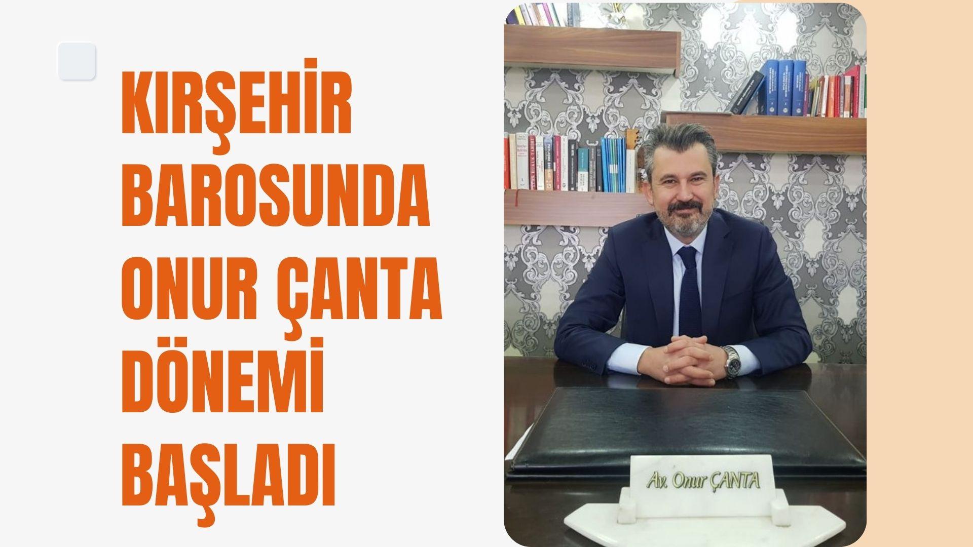 Kırşehir Baro Başkanı Onur Çanta oldu