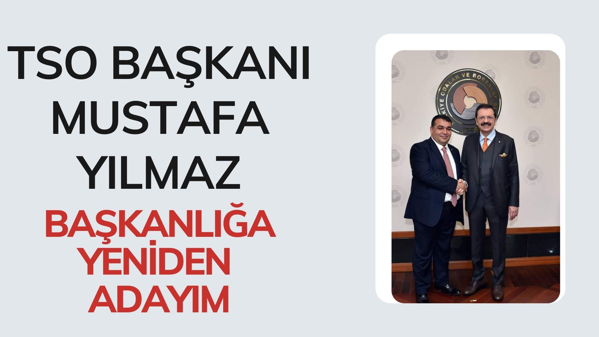 TSO Başkanı Mustafa Yılmaz: Tekrar adayım
