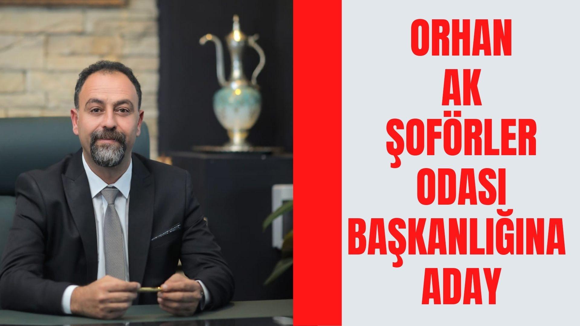 Orhan Ak, Şoförler Odası Başkanlığına aday oldu