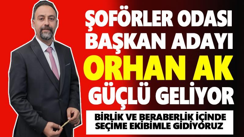 Şoförler Odası'nda Orhan AK ismi öne çıkıyor